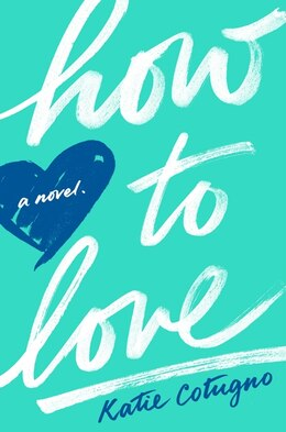 Book How to Love by Katie Cotugno