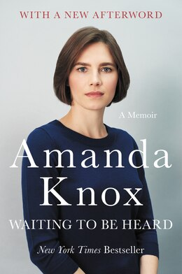 Book Waiting To Be Heard: A Memoir by Amanda Knox