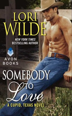 Book Somebody To Love: A Cupid, Texas Novel by Lori Wilde