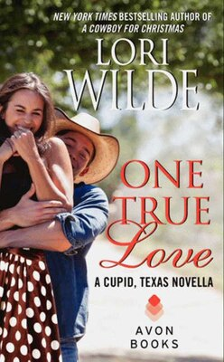Book One True Love: A Cupid, Texas Novella by Lori Wilde