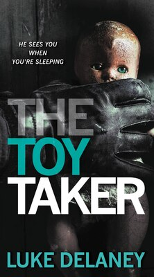 Book The Toy Taker by Luke Delaney