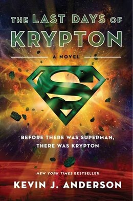 Book The Last Days of Krypton: A Novel by Kevin J. Anderson