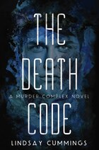 The Murder Complex #2: The Death Code: The Death Code