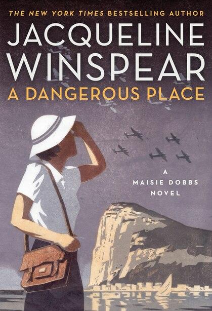 A Dangerous Place: A Maisie Dobbs Novel by Jacqueline Winspear