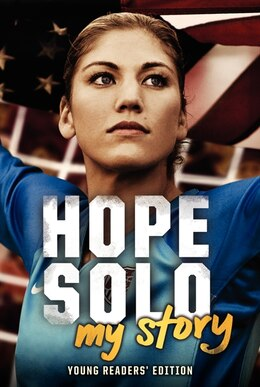 Book Hope Solo: My Story Young Readers' Edition: My Story (Young Readers' Edition) by Hope Solo