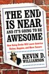 The End Is Near and It's Going to Be Awesome: How Going Broke Will Leave America Richer, Happier…