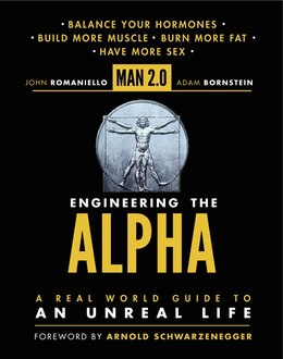 Book Man 2.0 Engineering the Alpha: A Real World Guide to an Unreal Life: Build More Muscle. Burn More… by John Romaniello