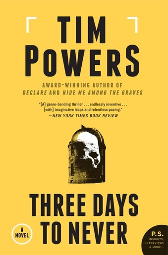 Three Days To Never: A Novel by Tim Powers