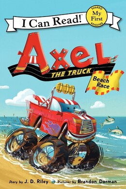 Book Axel The Truck: Beach Race: Beach Race by J. D. Riley