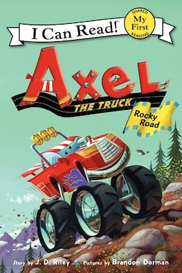 Book Axel The Truck: Rocky Road: Rocky Road by J. D. Riley