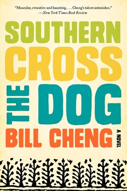 Book Southern Cross The Dog by Bill Cheng
