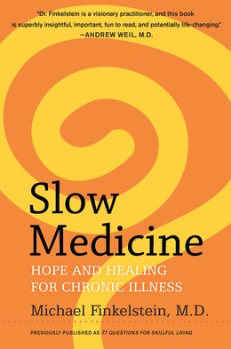 Book Slow Medicine: Hope And Healing For Chronic Illness by Michael Finkelstein