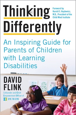 Book Thinking Differently: An Inspiring Guide For Parents Of Children With Learning Disabilities by David Flink