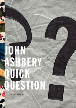 Book Quick Question: New Poems by John Ashbery
