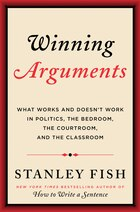 Winning Arguments: What Works and Doesn't Work in Politics, the Bedroom, the Courtroom, and the…
