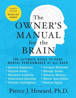 Book The Owner's Manual For The Brain (4th Edition): The Ultimate Guide To Peak Mental Performance At… by Pierce Howard