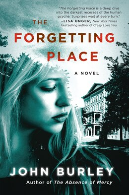 Book The Forgetting Place: A Novel by John Burley