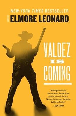 Book Valdez Is Coming: A Novel by Elmore Leonard