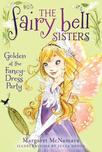 The Fairy Bell Sisters #3: Golden At The Fancy-dress Party: Golden At The Fancy-Dress Party by Margaret McNamara