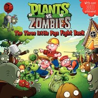Plants Vs. Zombies: The Three Little Pigs Fight Back: The Three Little Pigs Fight Back