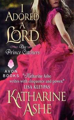 Book I Adored A Lord: The Prince Catchers by Katharine Ashe