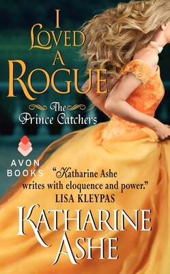 Book I Loved A Rogue: The Prince Catchers by Katharine Ashe