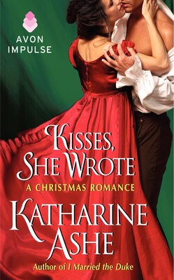 Book Kisses, She Wrote: A Christmas Romance by Katharine Ashe