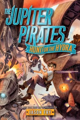 Book The Jupiter Pirates: Hunt For The Hydra: Hunt For The Hydra by Jason Fry