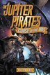The Jupiter Pirates #2: Curse of the Iris by Jason Fry