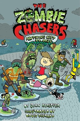 Book The Zombie Chasers #5: Nothing Left To Ooze: Nothing Left To Ooze by John Kloepfer
