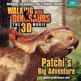 Book Walking with Dinosaurs: Patchi's Big Adventure: Patchi's Big Adventure by J. E. Bright