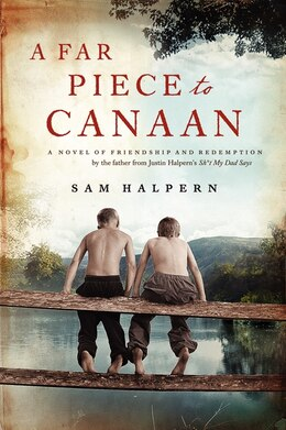 Book A Far Piece To Canaan: A Novel Of Friendship And Redemption by Sam Halpern