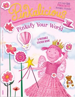 Book Pinkalicious: Pinkafy Your World: A Reusable Sticker Book: Pinkafy Your World: A Reusable Sticker… by Victoria Kann