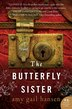 The Butterfly Sister: A Novel by Amy Gail Hansen