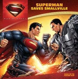 Book Man of Steel: Superman Saves Smallville by John Sazaklis