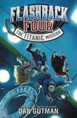 Book Flashback Four #2: The Titanic Mission by Dan Gutman