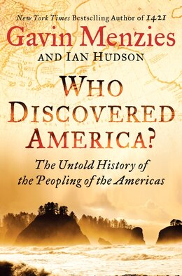 Book Who Discovered America?: The Untold History of the Peopling of the Americas by Gavin Menzies