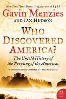 Who Discovered America?: The Untold History Of The Peopling Of The Americas