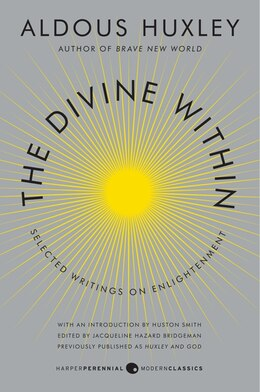 Book The Divine Within: Selected Writings On Enlightenment by Aldous Huxley