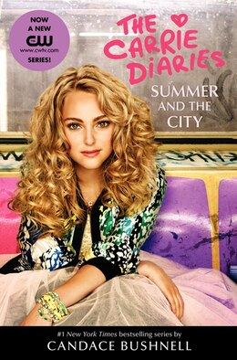 Book Summer And The City Tv Tie-in Edition: A Carrie Diaries Novel TV Tie-In Edition by Candace Bushnell