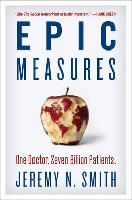 Book Epic Measures: One Doctor. Seven Billion Patients. by Jeremy N. Smith