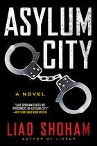 Asylum City: A Novel
