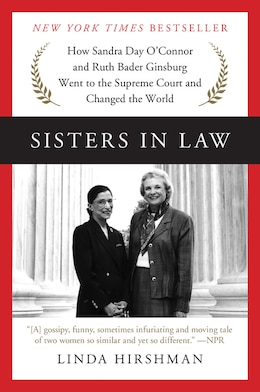 Book Sisters in Law: How Sandra Day O'Connor and Ruth Bader Ginsburg Went to the Supreme Court and… by Linda Hirshman