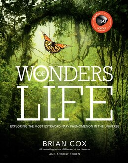 Book Wonders Of Life: Exploring The Most Extraordinary Phenomenon In The Universe by Brian Cox