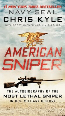 Book American Sniper: The Autobiography Of The Most Lethal Sniper In U.s. Military History by Chris Kyle