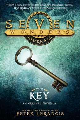 Book Seven Wonders Journals: The Key: The Key by Peter Lerangis