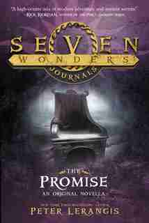 Seven Wonders Journals: The Promise by Peter Lerangis