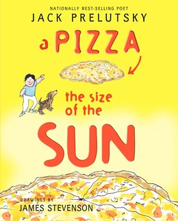 Book A Pizza The Size Of The Sun by Jack Prelutsky