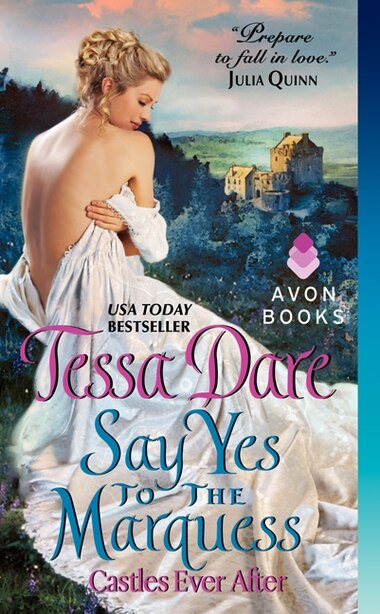 Say Yes To The Marquess: Castles Ever After by Tessa Dare