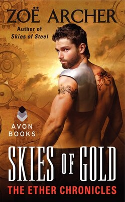 Book Skies Of Gold: The Ether Chronicles by Zoe Archer